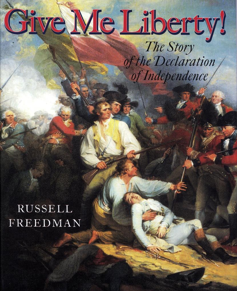 Give Me Liberty!: The Story of the Declaration of Independence als Buch (gebunden)