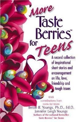 More Taste Berries for Teens: Inspirational Short Stories and Encouragement on Life, Love, Friendship and Tough Issues als Taschenbuch