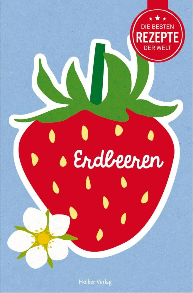 Die besten Rezepte der Welt - Erdbeeren als Buc...