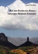 Auf den Spuren des Afrikaforschers Hermann Steudner