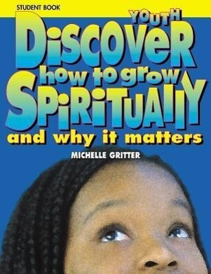 Discover How to Grow Spiritually Youth Student Book: And Why It Matters als Taschenbuch