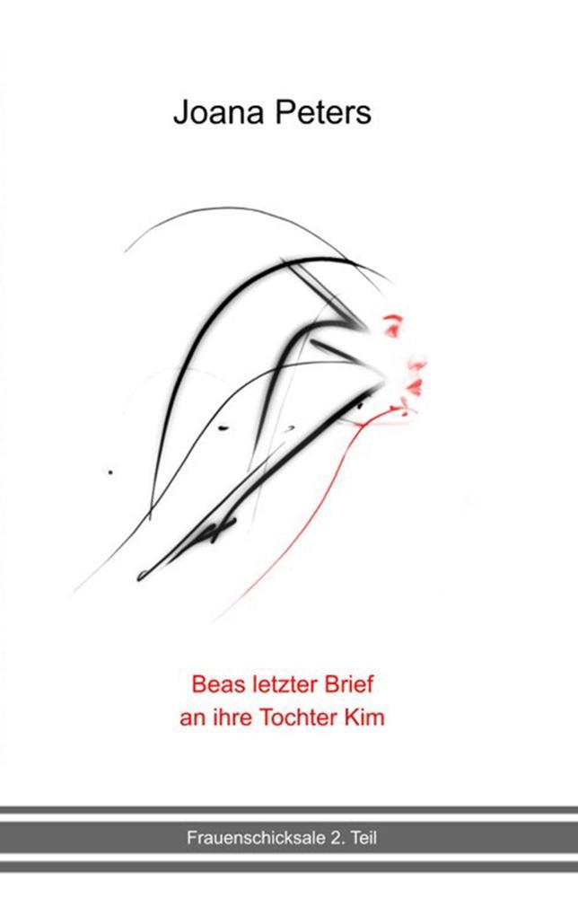 Beas letzter Brief an ihre Tochter Kim als Buch