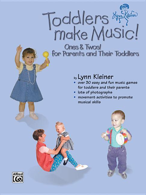 Toddlers Make Music! Ones & Twos!: For Parents and Their Toddlers als Taschenbuch