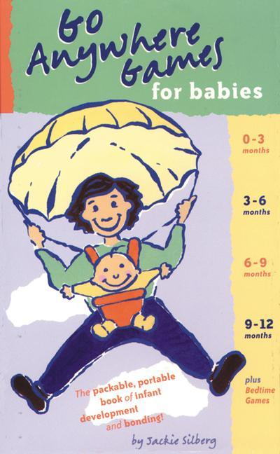 Go Anywhere Games for Babies: The Packable, Portable, Book of Infant Development and Bonding! als Taschenbuch