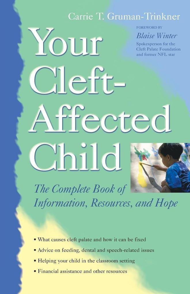 Your Cleft-Affected Child: The Complete Book of Information, Resources and Hope als Taschenbuch