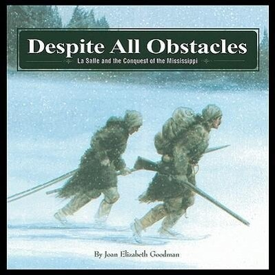 Despite All Obstacles: La Salle and the Conquest of the Mississippi als Buch