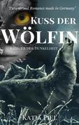 Kuss der Wölfin - Krieger der Dunkelheit (Band 4)