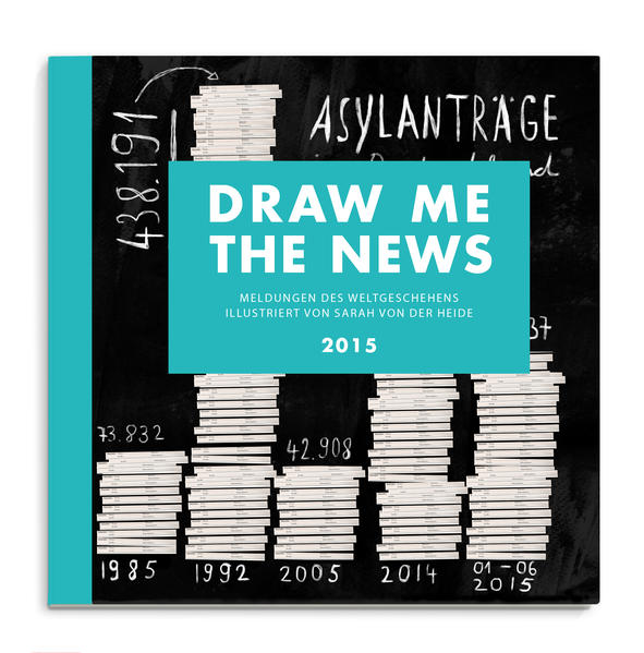 DRAW ME THE NEWS 2015 als Buch von Sarah von de...