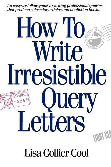 How to Write Irresistible Query Letters als Taschenbuch