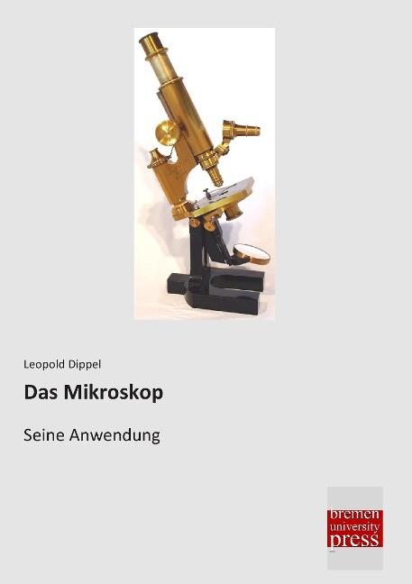 Das Mikroskop als Buch von Leopold Dippel