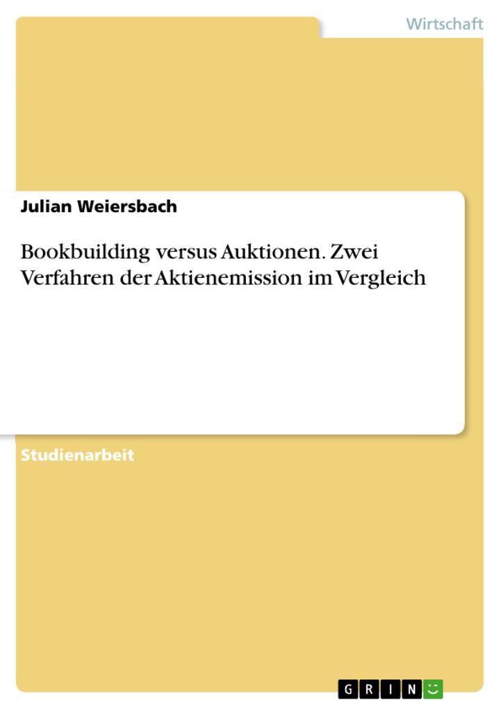 Bookbuilding versus Auktionen. Zwei Verfahren d...