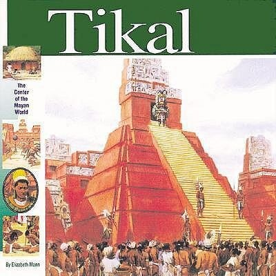 Tikal: The Center of the Maya World als Buch