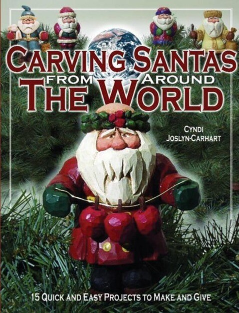 Carving Santas from Around the World: 15 Quick and Easy Projects to Make and Give als Taschenbuch