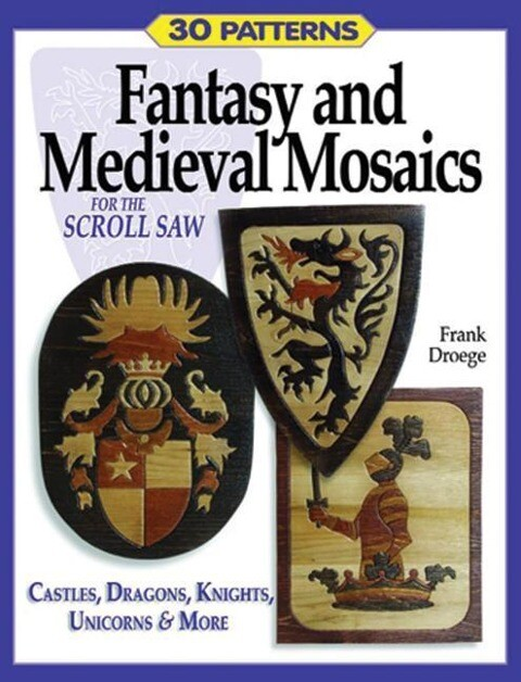 Fantasy & Medieval Mosaics for the Scroll Saw: 30 Patterns: Castles, Dragons, Knights, Unicorns and More als Taschenbuch