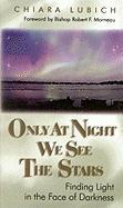 Only at Night We See the Stars: Finding Light in the Face of Darkness als Buch