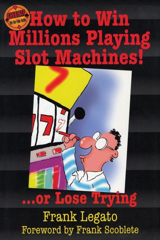 How to Win Millions Playing Slot Machines! als Taschenbuch