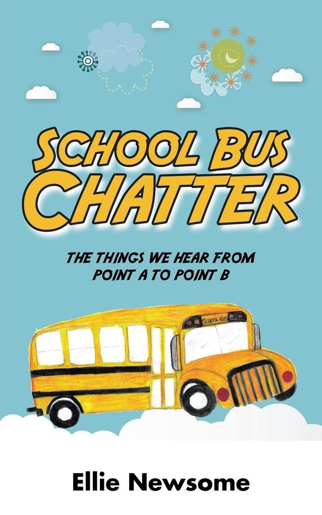 School Bus Chatter als Taschenbuch von Ellie Ne...