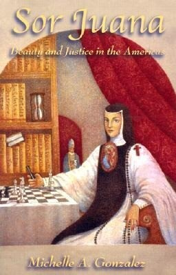 Sor Juana: Beauty and Justice in the Americas als Taschenbuch