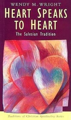 Heart Speaks to Heart: The Salesian Tradition als Taschenbuch
