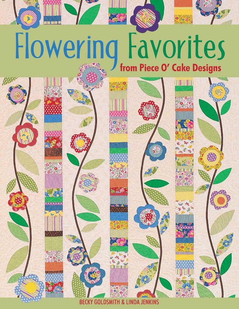 Flowering Favorites from Piece O' Cake D - Print on Demand Edition als Taschenbuch