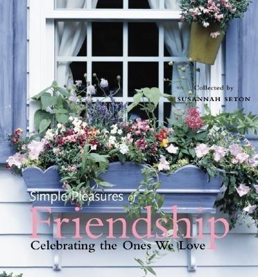 Simple Pleasures of Friendship: Celebrating the Ones We Love als Taschenbuch