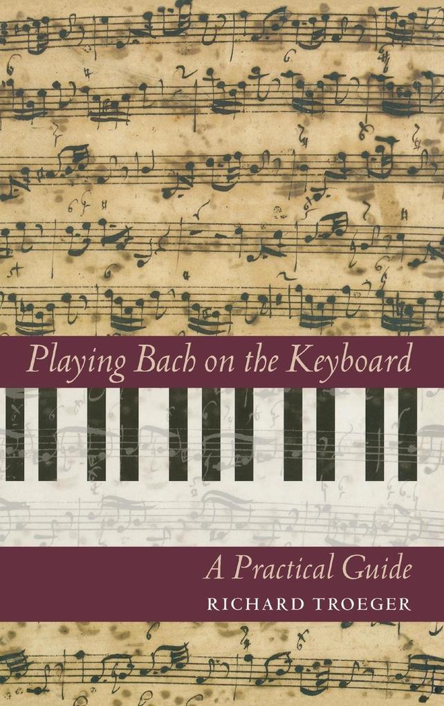 Playing Bach on the Keyboard als Buch (gebunden)