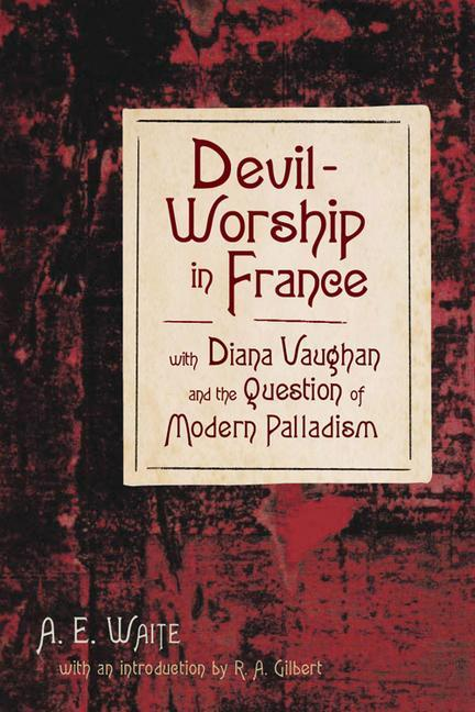 Devil-Worship in France: With Diana Vaughn and the Question of Modern Palladism als Buch