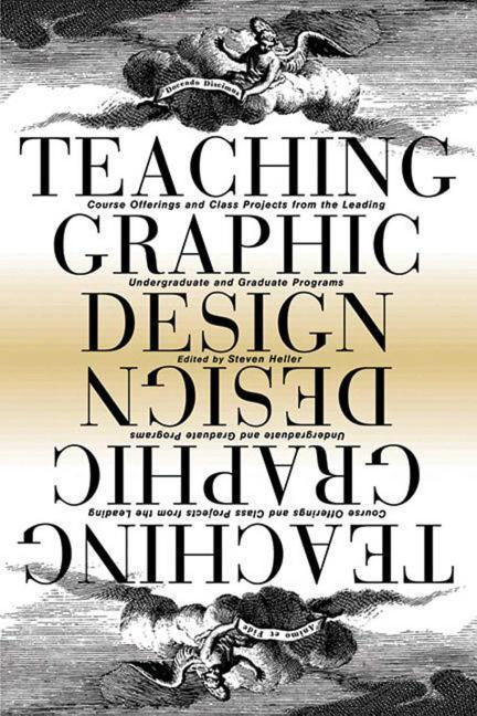Teaching Graphic Design: Course Offerings and Class Projects from the Leading Graduate and Undergraduate Programs als Taschenbuch