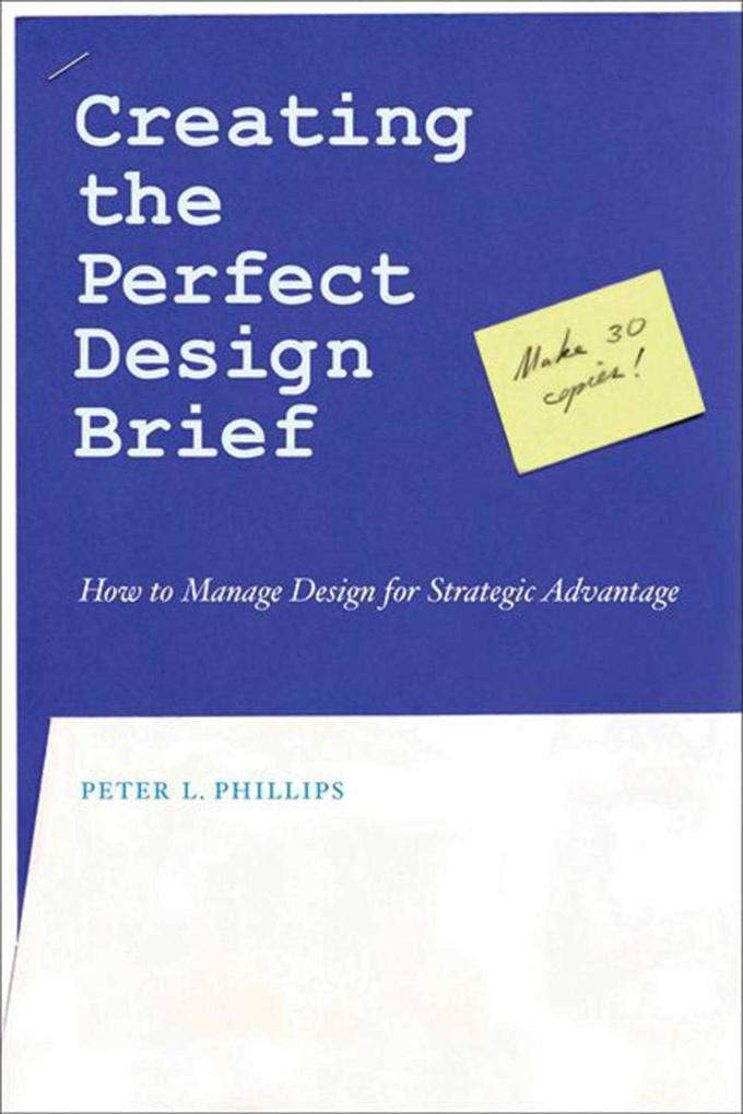 Creating the Perfect Design Brief: How to Manage Design for Strategic Advantage als Taschenbuch