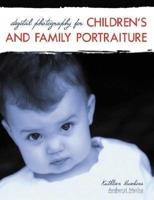 Digital Photography for Children's and Family Portraiture als Taschenbuch