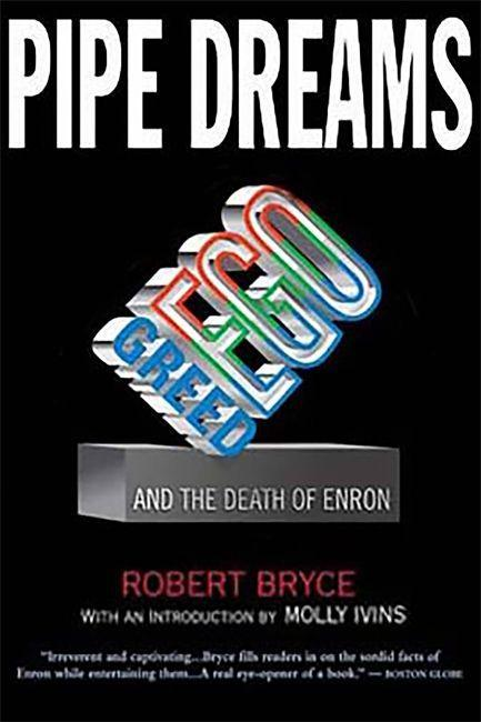 Pipe Dreams: Greed, Ego, and the Death of Enron als Taschenbuch