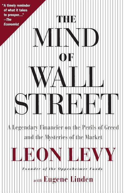 The Mind of Wall Street: A Legendary Financier on the Perils of Greed and the Mysteries of the Market als Taschenbuch