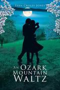 An Ozark Mountain Waltz