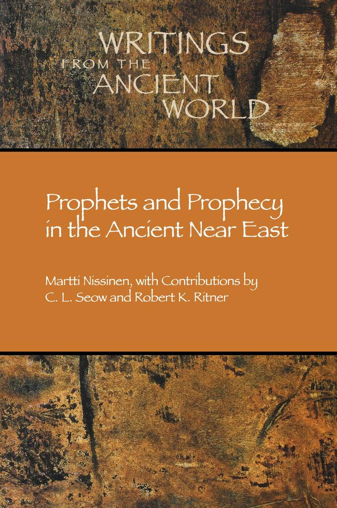 Prophets and Prophecy in the Ancient Near East als Buch