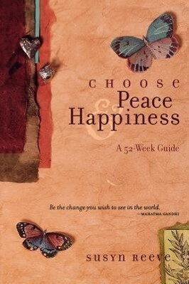 Choose Peace & Happiness: A 52-Week Guide als Taschenbuch