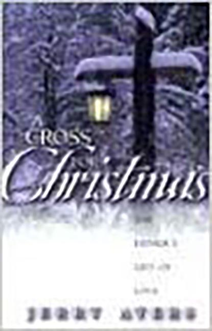 A Cross for Christmas: The Father's Gift of Love als Taschenbuch