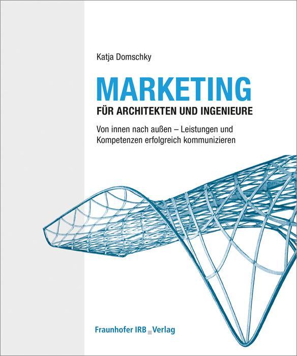 Marketing für Architekten und Ingenieure. als B...