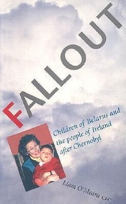Fallout: The Children of Belarus and the People of Ireland After Chernobyl als Taschenbuch