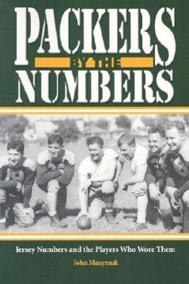 Packers by the Numbers: Jersey Numbers and the Players Who Wore Them als Taschenbuch