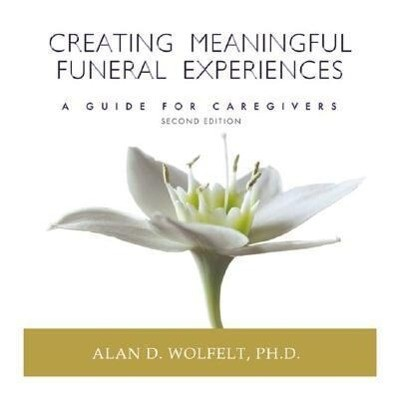 Creating Meaningful Funeral Experiences: A Guide for Caregivers als Taschenbuch