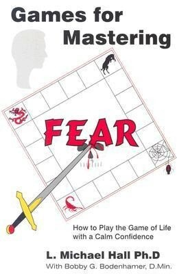 Games for Mastering Fear: How to Play the Game of Life with a Calm Confidence als Taschenbuch