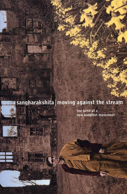 Moving Against the Stream: The Birth of a New Buddhist Movement als Taschenbuch