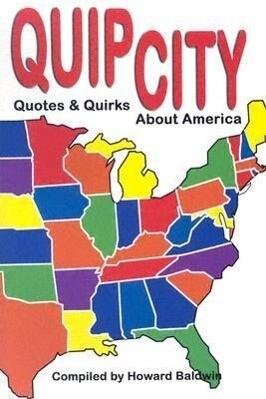 Quip City: Quotes & Quirks about America als Taschenbuch