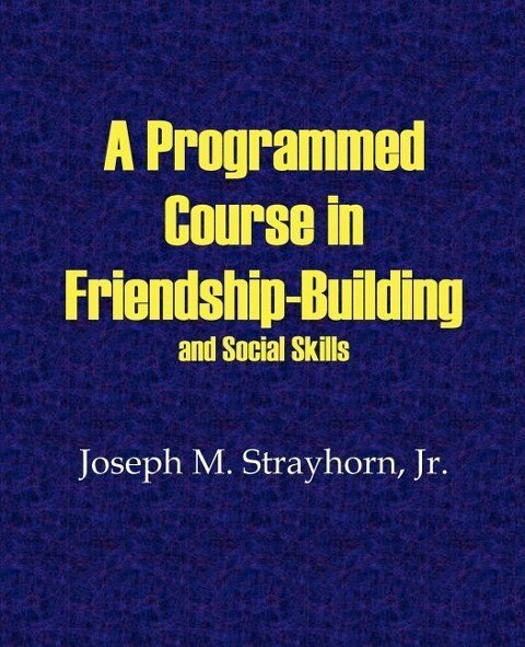 A Programmed Course in Friendship-Building and Social Skills als Taschenbuch