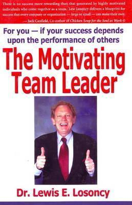 The Motivating Team Leader als Taschenbuch