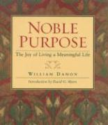 Noble Purpose: The Joy of Living a Meaningful Life als Buch (gebunden)
