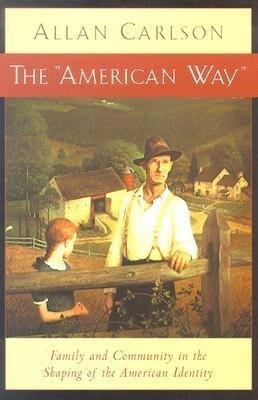 The American Way: Family and Community in the Shaping of the American Identity als Taschenbuch
