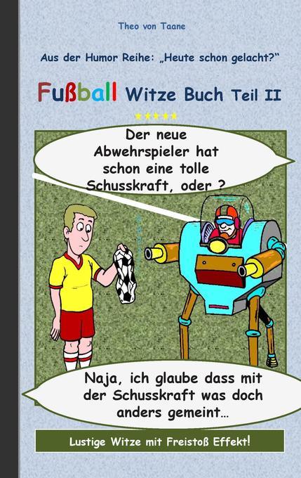 Fußball Witze Buch Teil II als Buch von Theo vo...