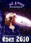 AD ASTRA 005 Sonderband: EDEN 2610