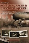 Wunderwaffen & Geheimprojekte